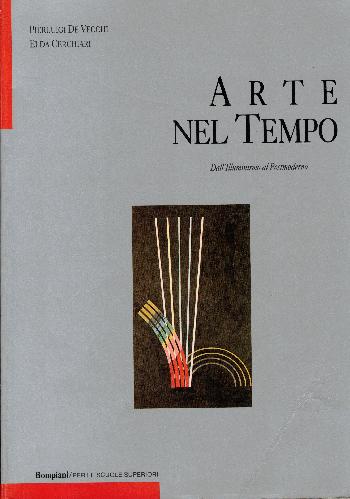 Arte Nel Tempo – dall'Illuminismo al Postmoderno, P. De Vecchi – E. Cerchiari