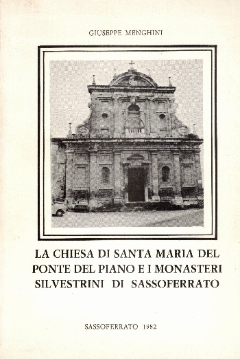 La chiesa di Santa Maria del ponte del piano e i monasteri silvestrini di Sassoferrato, Giuseppe Menghini