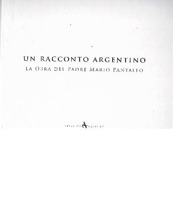 Un racconto argentino – La obra del Padre Mario Pantaleo, Luca Forno