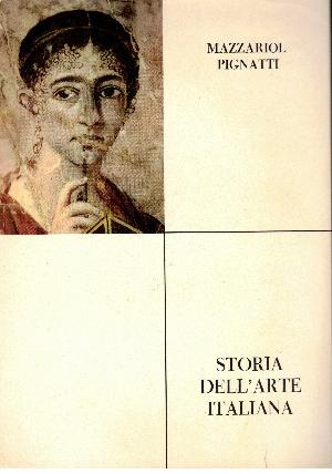 Storia dell'arte italiana VOL. 1, Dall'arte cretese al duecento, Giuseppe Mazzariol – Terisio Pignatti