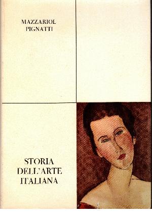 Storia dell'arte italiana VOL. 3 Dal cinquecento ai nostri giorni, Giuseppe Mazzariol – Terisio Pignatti