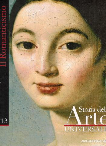 Storia dell'Arte Universale N13 Il Romanticismo, AA.VV.