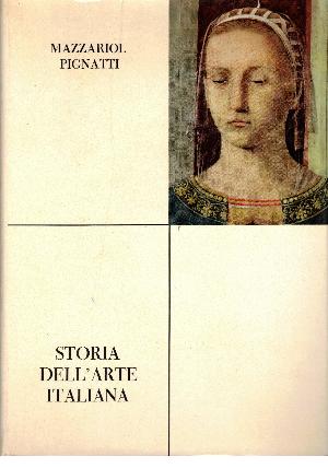 Storia dell'arte italiana VOL. 2, Il trecento e il quattrocento, Giuseppe Mazzariol – Terisio Pignatti