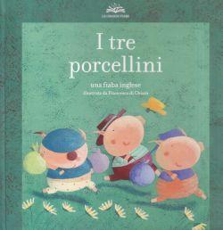 I tre porcellini. Con audio cd, Francesca di Chiara