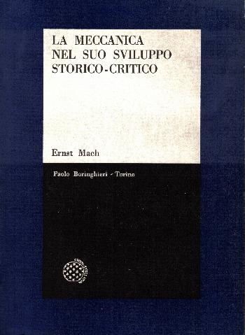 La meccanica nel suo sviluppo storico-critico, Ernst Mach