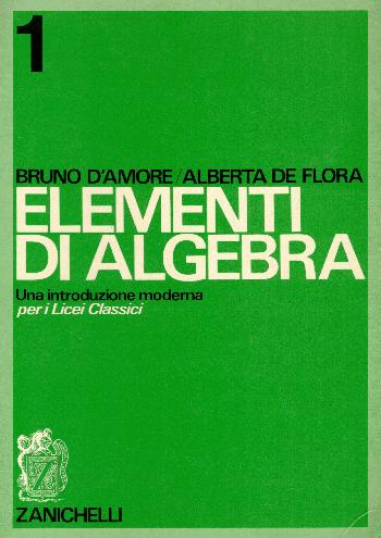 Elementi di algebra 1, Bruno D'Amore – Alberta De Flora