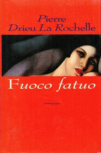 Fuoco fatuo, Pierre Drieu La Rochelle
