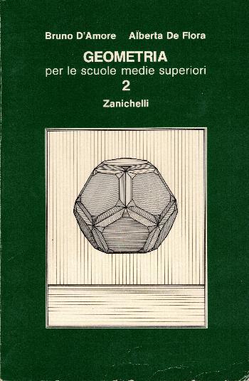 Geometria per le scuole medie superiori 2,Bruno D'Amore – Alberta De Flora