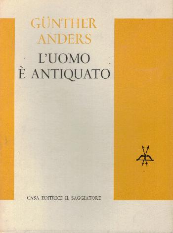 L'uomo è antiquato, Gunther Anders