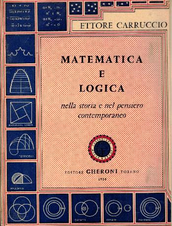 Matematica e logica nella storia e nel pensiero contemporaneo, Ettore Carruccio