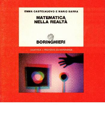 Matematica nella realtà, Emma Castelnuovo , Mario Barra
