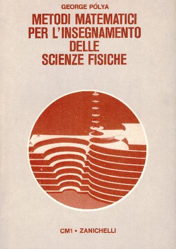 Metodi matematici per l'insegnamento delle scienze fisiche, George Polya