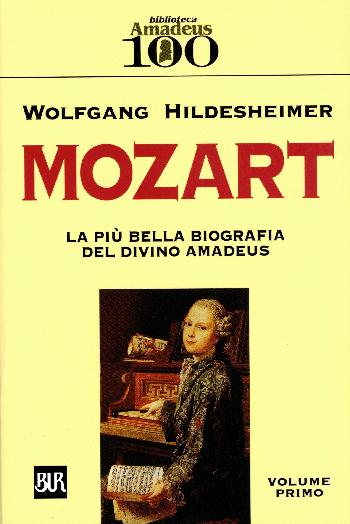 Mozart – la più bella biografia del divino Amadeus, W. Hildesheimer