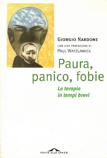 Paura, panico, fobie – La terapia in tempi brevi, Giorgio Nardone