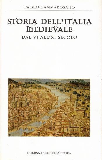 Storia dell'Italia medievale – dal VI all' XI secolo, Paolo Cammarosano