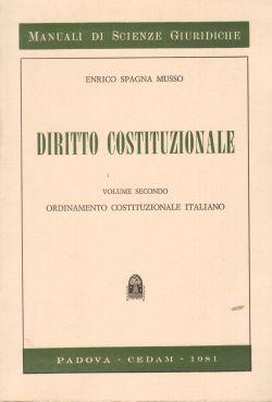 Diritto Costituzionale. Volume primo e secondo, Enrico Spagna Musso