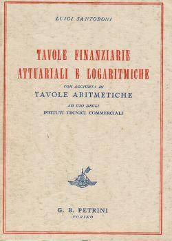 Tavole finanziarie attuariali e logaritmiche, Luigi Santoboni