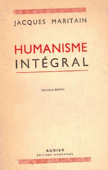Humanisme Intégral, Jacques Maritain