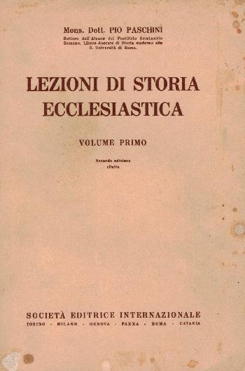 Lezioni di storia ecclesiastica Volume Primo, Mons. Dott. Pio Paschini
