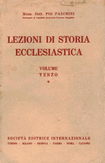 Lezioni di storia ecclesiastica Volume Terzo, Mons. Dott. Pio Paschini