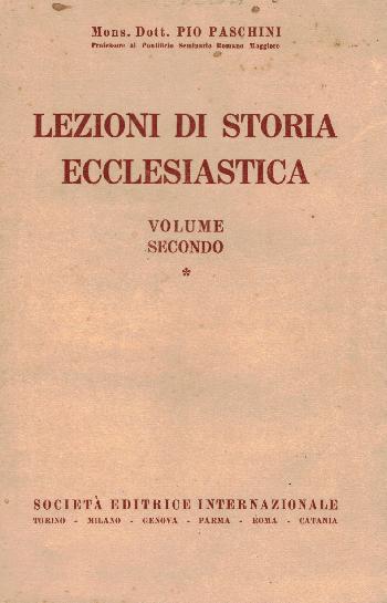 Lezioni di storia ecclesiastica Volume Secondo, Mons. Dott. Pio Paschini