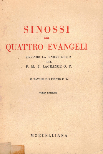 Sinossi dei Quattro Evangeli secondo la sinossi greca, P.M.J. Lagrange O. P.