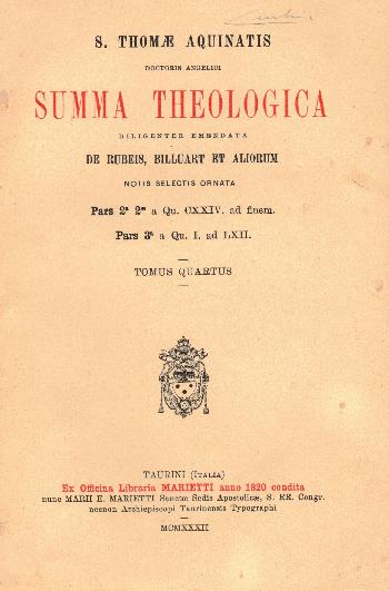 Summa Theologica Pars 2° 2ae a Qu. CXXIV. Ad finem. Pars 3° a Qu. I. ad LXII. Tomus Quartus, S. Thomae Aquinatis