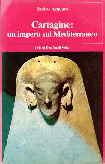 Cartagine: un impero sul Mediterraneo, Enrico Acquaro