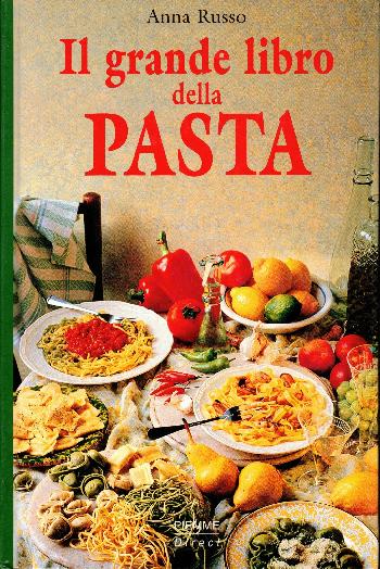 Il grande libro della pasta, Anna Russo