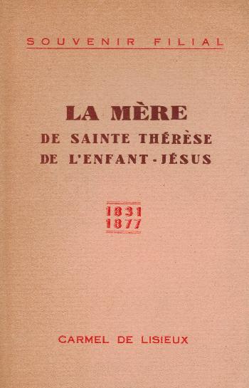 La mère de Sainte Thérèse de l'enfant-Jesus (1831-1877), Souvenir Filial
