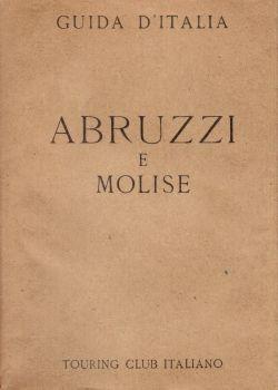 Guida d'Italia. Abruzzi e Molise, Enrico Spagna Musso