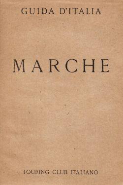Guida d'Italia. Marche, Enrico Spagna Musso