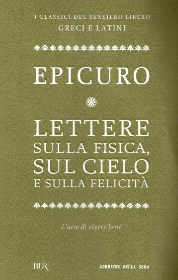 Lettere sulla fisica, sul cielo e sulla felicità, Epicuro