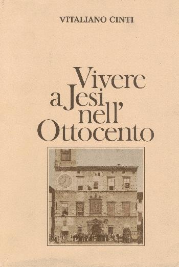 Vivere a Jesi nell'Ottocento, Vitaliano Cinti