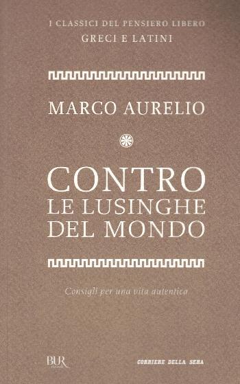 Contro le lusinghe del mondo, Marco Aurelio