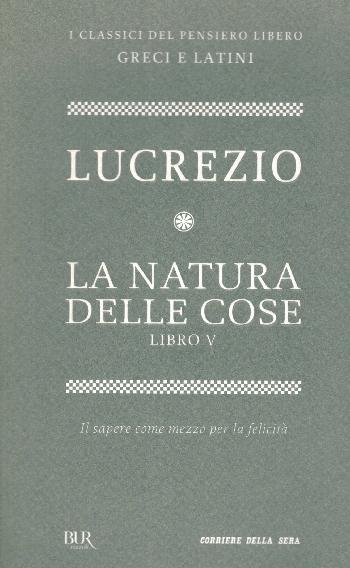 La natura delle cose Libro V, Lucrezio