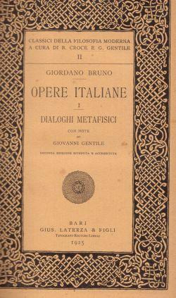 Opere Italiane: Dialoghi morali. Con note di Giovanni Gentile. Seconda edizione riveduta e accresciuta, Bruno Giordano
