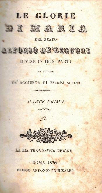 Le glorie di Maria Vol I-II , Alfonso De' Liguori