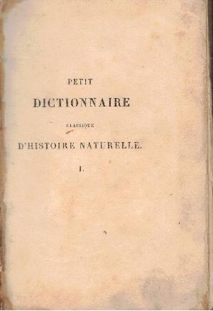 Petit dictionnaire classique d'histoire naturelle Tome I, AA.VV.