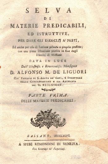 Selva di materie predicabili ed istruttive, per dare gli esercizi a' preti,  D. Alfonso M. De Liguori