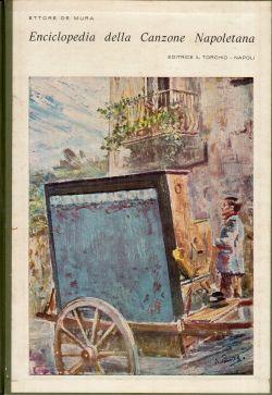 Enciclopedia della Canzone Napoletana. Opera completa dei Volumi I, II, III, Ettore De Mura