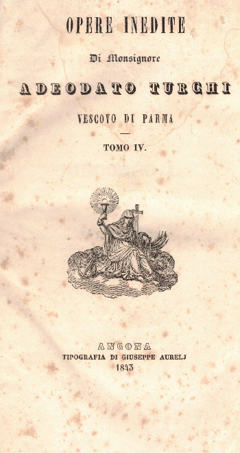 Opere inedite Tomo IV, Adeodato Turchi