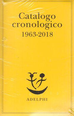 Catalogo cronologico 1963-2018, AA. VV.