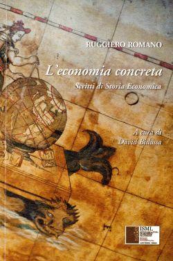 L'economia concreta. Scritti di Storia Economica, Ruggiero Romano, David Bidussa