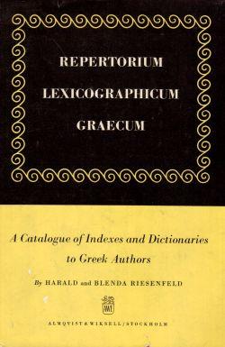 Repertorium lexicographicum graecum. A catalogue of Indexes and Dictionaries to Greek Authors, Harald, Blenda Riesenfeld