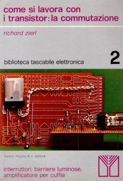 Come si lavora con i transistor: la commutazione, Richard Zierl