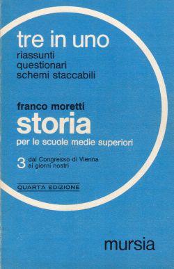Tre in Uno. Storia per le scuole medie superiori. 3, dal Congresso di Vienna ai giorni nostri, Franco Moretti
