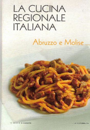 La cucina regionale italiana – Abruzzo e Molise, AA.VV.
