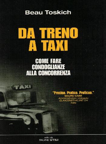 Da treno a taxi – come fare le condoglianze alla concorrenza, Beau Toskich