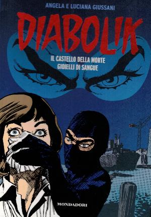 Diabolik gli anni del terrore N10, Il castello della morte – Gioielli di sangue, Angela e Luciana Giussani